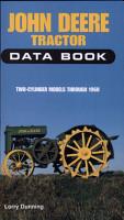 John Deere Tractor Data Book   Two Cylinder Models Through 1960 PDF