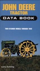 John Deere Tractor Data Book Two Cylinder Models Through 1960 Book PDF