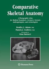 Comparative Skeletal Anatomy: A Photographic Atlas for Medical Examiners, Coroners, Forensic Anthropologists, and Archaeologists