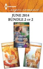 Harlequin Superromance June 2014 - Bundle 2 of 2: Too Close to Resist\Weekends in Carolina\A Perfect Homecoming