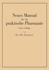Neues Manual für die praktische Pharmazie: Ausgabe 4