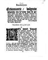 Brandewynen. Ordonnantie, volgende dewelcke [...] van wegen de Staten Generael [...] binnen [...] 'sHertogenbosch [...] den impost op de gebrande wijnen geheven sal werden [...] gearresteert den 23. julii 1716