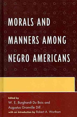 Morals and Manners Among Negro Americans PDF