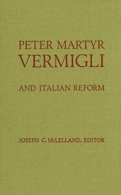 Peter Martyr Vermigli and Italian Reform: And Italian Reform