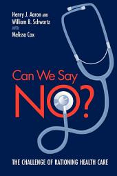 Can We Say No?: The Challenge of Rationing Health Care