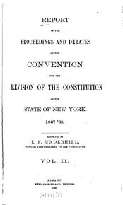 Report of the proceedings and debates of the Convention for the revision of the constitution of the State of New York  1867   68 PDF