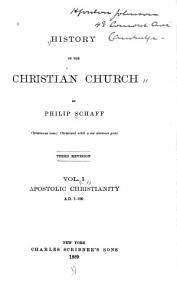 History of the Christian Church  Apostolic Christianity  A D  1 100  3rd ed PDF