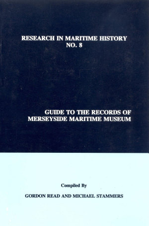 Guide to the Records of Merseyside Maritime Museum  Volume 1