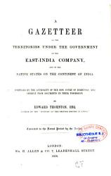 A Gazetteer of the Territories Under the Government of the East India Company  and of the Native States on the Continent of India PDF