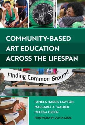 Community Based Art Education Across the Lifespan