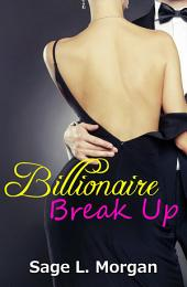 Billionaire Break Up (straight sex, office, cheating, alpha male)