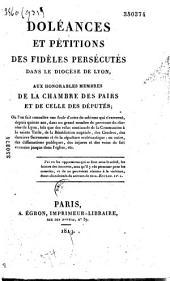 Doléances et pétitions des fidèles persécutés dans le diocèse de Lyon, aux honorables membres de la Chambre des Pairs et de celle des Députés