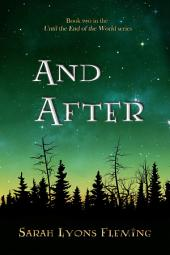And After: Until the End of the World, Book 2
