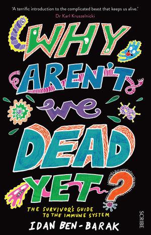 Why Aren t We Dead Yet