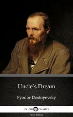 Uncle's Dream by Fyodor Dostoyevsky - Delphi Classics (Illustrated)