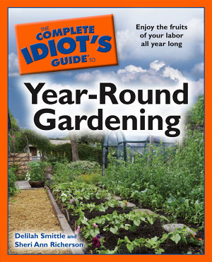 The Complete Idiot s Guide to Year Round Gardening