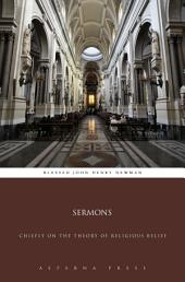 Sermons: Chiefly on the Theory of Religious Belief