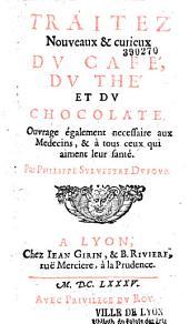 """Traitez nouveaux et curieux du café, du thé et du chocolate... par Philippe-Sylvestre Dufour [suivis du """"Dialogue du chocolate"""", de B. Marradon]"""