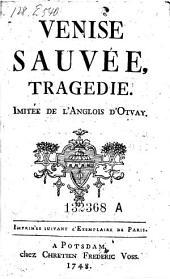 Venise sauvee, tragedie, imitee de l'anglois (par Pierre Antoine de Laplace.) Imprimee suivant l'exemplaire de Paris a
