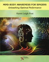 Mind-Body Awareness for Singers: Unleashing Optimal Performance