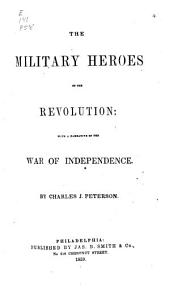 A history of the wars of the United States: containing a history of the Revolution, and of the wars of 1812 and Mexico, with biographical sketches of all the prominent American military heroes engaged in those wars