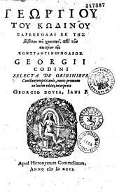 Georgiou tou Kodinou parekbolai ek tes biblou tou chronikou, peri ton patrion tes Konstantinoupoleos