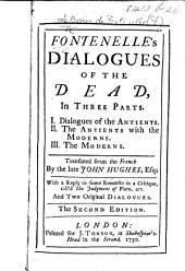 Fontenelle's Dialogues of the Dead ... Translated from the French by John Hughes . With a reply to some remarks in a critique, call'd The Judgment of Pluto, etc. And two original dialogues