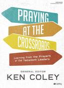 Praying at the Crossroads   Bible Study Book