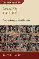 Discovering Exodus  Content  Interpretation  Reception PDF