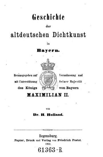 Geschichte der altdeutschen Dichtkunst in Bayern PDF