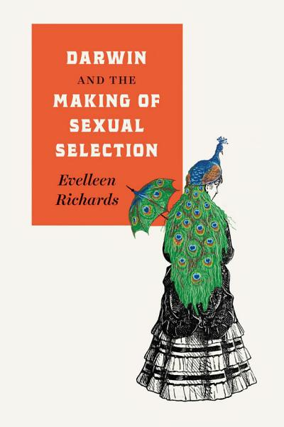 Download Darwin and the Making of Sexual Selection Book