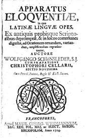 Wolf. Schönslederi Apparatus eloquentiae