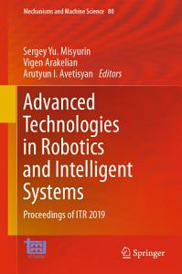 Advanced Technologies in Robotics and Intelligent Systems Book
