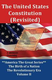 The United States Constitution (Revisited)