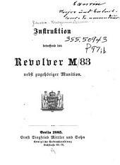 Instruktion betreffend den Revolver M83 nebst Zugehöriger Munition
