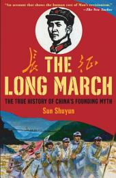 The Long March: The True History of Communist China's Founding Myth