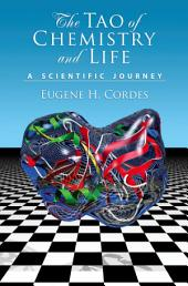 The Tao of Chemistry and Life: A Scientific Journey