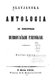 Slavjanska antologia iz rukopisah dubrovačkih pjesnikah: Volume 1