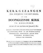 Kerkgezangen ter inwijding van het orgel in de Doopsgezinde Kerk te Harlingen, op den 28 van lentemaand 1811 [...]