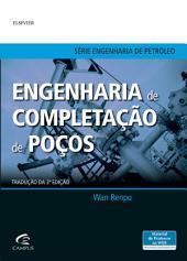 ENGENHARIA DE COMPLETAÇÃO DE POÇOS - TRADUÇÃO DA 3a EDIÇÃO