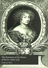 The Romance of the House of Savoy, 1003-1519: Volume 1