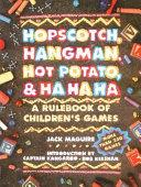 Hopscotch, Hangman, Hot Potato, & Ha Ha Ha