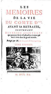 Les memoirs de la vie du comte D***: avant sa retraite contenant diverses avantures qui peuvent servir d'instruction ...
