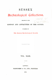 Sussex Archaeological Collections Relating to the History and Antiquities of the County: Volume 43
