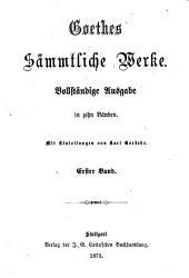 Goethes Sämmtliche Werke: Band 1