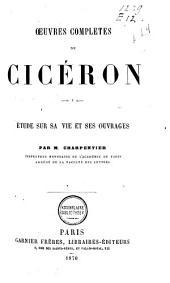 Cicéron: étude sur sa vie et ses ouvrages