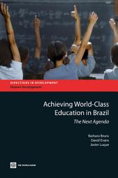 Achieving World-Class Education in Brazil: The Next Agenda