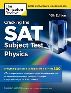 Cracking the SAT Subject Test in Physics  16th Edition Book