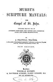Murby's Scripture manuals, intended for the use of students preparing for Oxford and Cambridge local and other examinations, by a practical teacher [G.T. Bettany. Var. eds. 19 pt. 2 eds. of the comm. on the Gospel of st. John].