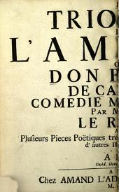 Le triomphe de l'amour, ou, Don Pedro de Castille: comedie mise en vers par Monsieur Le Roux